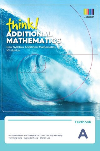 think! Additional Mathematics Textbook A (10th Ed)